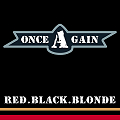 Live Album:  ONCE AGAIN - Red Black Blonde (2012)